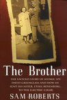 The Brother: The Untold Story of Atomic Spy David Greenglass and How He Sent His Sister, Ethel Rosenberg, to the Electric Chair