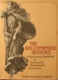 The Well-Tempered Sentence: A Punctuation Handbook for the Innocent, the Eager, and the Doo
