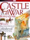 Castle at War: The Story of a Siege