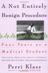 A Not Entirely Benign Procedure: Four Years as a Medical Student