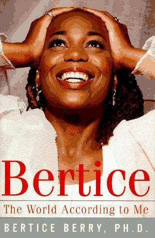 Bertice: The World According to Me