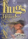Hugs/Heaven - The Christmas Story: Sayings, Scriptures, and Stories from the Bible Revealing God's Love (Hugs from Heaven)