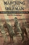Marching with Sherman: Through Georgia and the Carolinas with the 154th New York