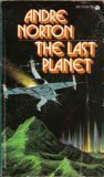 The Last Planet by Andre Norton