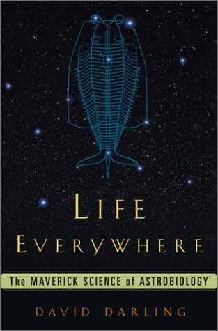 Life Everywhere: The New Science Of Astrobiology