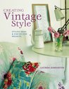 Creating Vintage Style: Stylish Ideas & Step-By-Step Projects