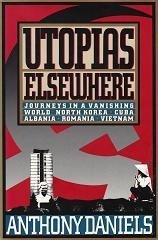 Utopias Elsewhere by Theodore Dalrymple