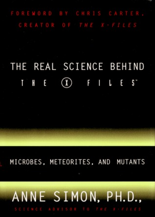 The Real Science Behind the X Files by Anne Simon