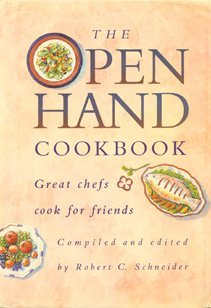 The Open Hand Cookbook: Great Chefs Cook for Friends