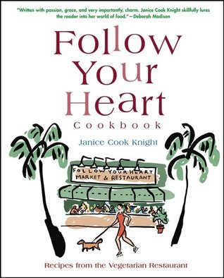 Follow Your Heart Cookbook by Janice Cook Knight