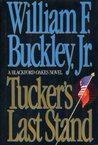 Tucker's Last Stand: A Blackford Oakes Novel