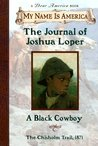 The Journal Of Joshua Loper, A Black Cowboy by Walter Dean Myers