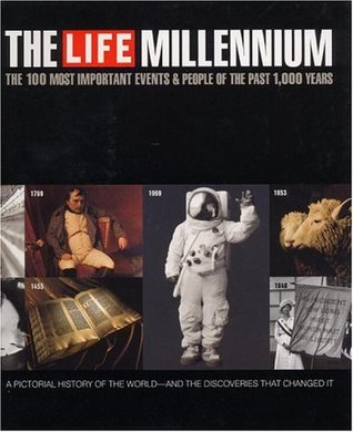 Life Millennium: The 100 Most Important Events and People of the Past 1,000 Years