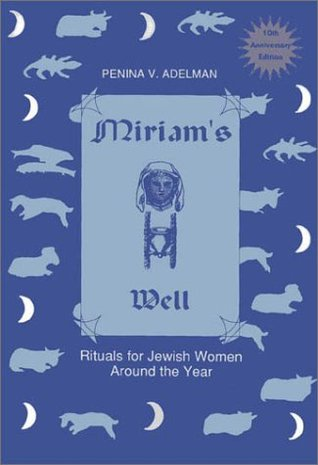 Miriam's Well: Rituals for Jewish Women Around