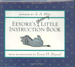 Eeyore's Gloomy Little Instruction Book by A.A. Milne