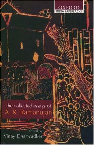 The Collected Essays of A. K. Ramanujan