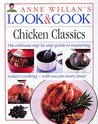 Chicken Classics: The Ultimate Step-By-Step Guide to Mastering Today's Cooking- with Success Every Time!
