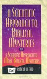 A Scientific Approach to Biblical Mysteries