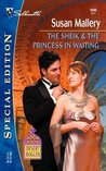 The Sheik & The Princess in Waiting (Desert Rogues #7)