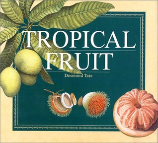 Tropical Fruit by Desmond Tate