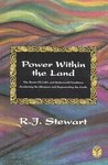 Power Within the Land: The Roots of Celtic and Underworld Traditions, Awakening the Sleepers and Regenerating the Earth
