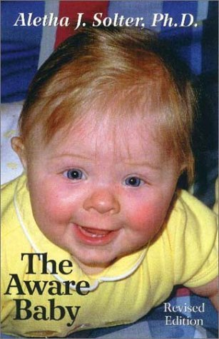 The Aware Baby by Aletha J. Solter