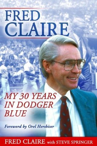 Fred Claire: My 30 Years in Dodger Blue, Claire, Fred, Good Book