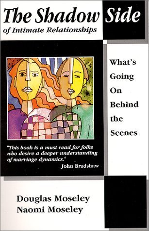 The Shadow Side of Intimate Relationships: What's Going on Behind the Scene