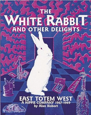 The White Rabbit and Other Delights by Alan Bisbort