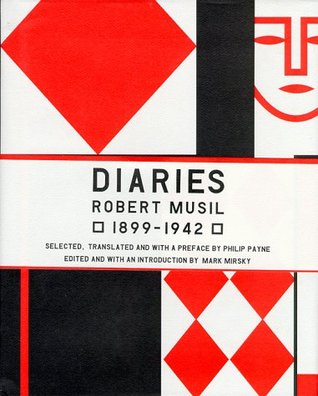 The Musil Diaries: Robert Musil, 1899-1942