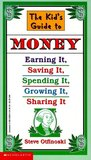 The Kid's Guide to Money: Earning It, Saving It, Spending It, Growing It, Sharing It