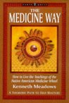 "The Medicine Way: A Shamanic Path to Self Mastery (The ""Earth Quest"" Series)"