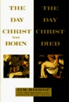 The Day Christ Was Born/The Day Christ Died