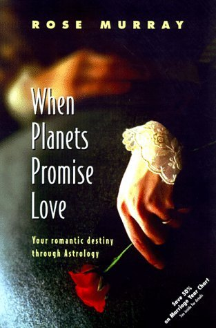 When Planets Promise Love by Rose Murray