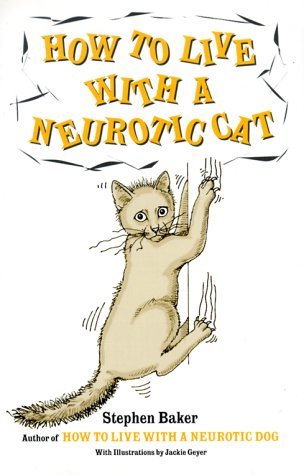 How to Live with a Neurotic Cat by Stephen Baker