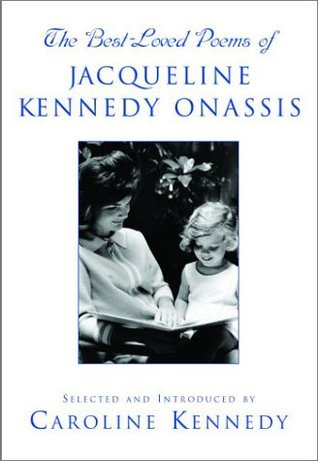 The Best Loved Poems of Jacqueline Kennedy-Onassis by Caroline Kennedy