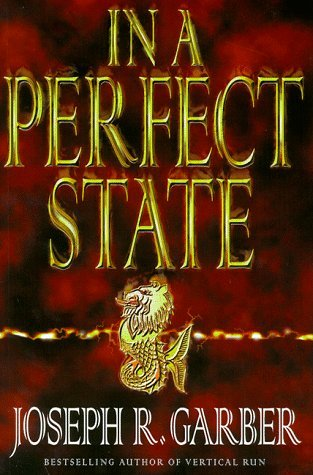In a Perfect State by Joseph R. Garber