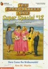 Here Come the Bridesmaids! (The Baby-Sitters Club Super Special, #12)