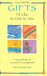 These Are the Gifts I'd Like to Give to You: A Sourcebook of Joy and Encouragement (Self-Help)