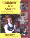 Children Tell Stories: Teaching and Using Storytelling in the Classroom (Multimedia DVD included with the book)