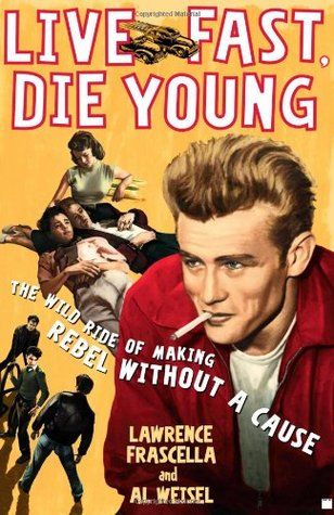 Live Fast, Die Young by Lawrence Frascella
