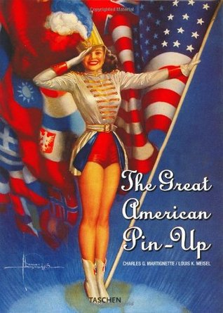 The Great American Pin-Up by Charles G. Martignette