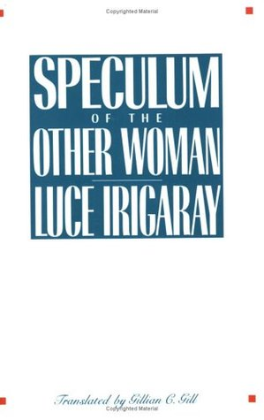 Speculum of the Other Woman: New Edition