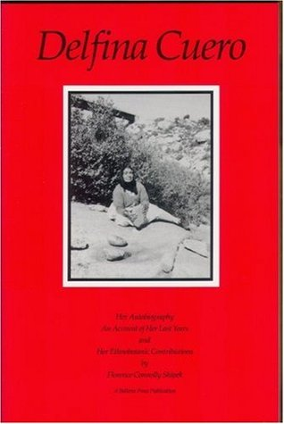 Delfina Cuero: Her Autobiography, an Account of Her Last Years, and Her Ethnobotanic Contributions