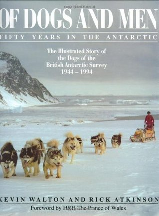 Of Dogs and Men: 50 Years in the Antarctic