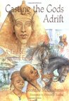Casting the Gods Adrift: A Tale of Ancient Egypt