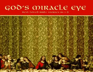 God's Miracle Eye: Best Loved Bible Stories in 3-D