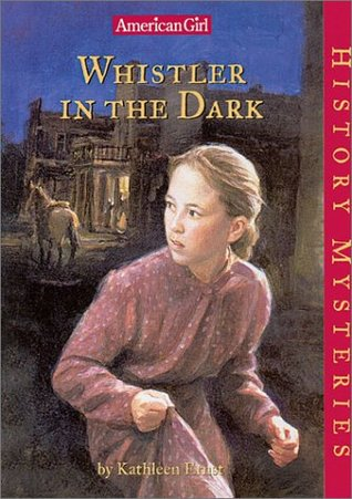 Whistler in the Dark by Kathleen Ernst