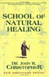 The School of Natural Healing: The Reference Volume on Natural Herbs for the Teacher, Student or Herbal Practitioner