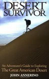 Desert Survivor: An Adventurer's Guide to Exploring the Great American Desert